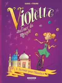 Teresa Radice et Stefano Turconi - Violette autour du monde Tome 3 : En route pour l'Himalaya.
