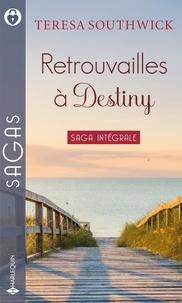 Teresa Southwick - Retrouvailles à Destiny - Souvenirs passionés ; Premier baiser ; Un éternel amour ; Un amour si sincère.