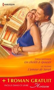 Teresa Southwick et Liz Fielding - Un cheikh à épouser - L'amour de Sarah - Une bonne étoile - (promotion).