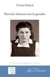 Térèsa Stiland - Dernier chemin vers le paradis.
