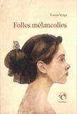 Teresa Veiga - Folles mélancolies.