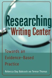 Terese Thonus et Rebecca day Babcock - Researching the Writing Center - Towards an Evidence-Based Practice.