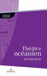 Teresia TEAIWA et Vilsoni HERENIKO - Théâtre Océanien - Anthologie.