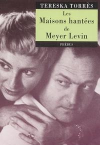 Tereska Torrès - Les Maisons hantées de Meyer Levin.