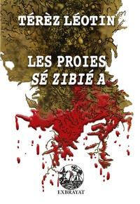 Térèz Léotin - Les proies.