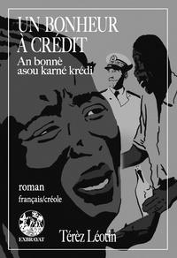 Térèz Léotin - Un bonheur à crédit - An bonnè asou karné crédi.