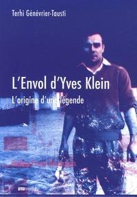 Terhi Génévrier-Tausti - L'envol d'Yves Klein - L'origine d'une légende.