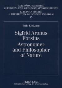 Terhi Kiiskinen - Sigfrid Aronus Forsius. Astronomer and Philosopher of Nature.