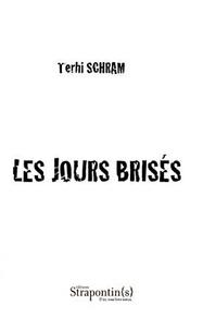 Terhi Schram - Les jours brisés.