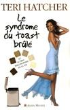 Teri Hatcher - Le syndrome du toast brûlé - Et autres philosophies de la vie.