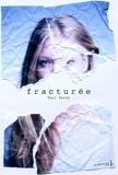 Teri Terry - Effacée Tome 2 : Fracturée.