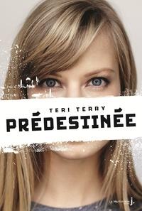 Teri Terry - Prédestinée.