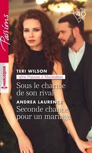 Teri Wilson et Andrea Laurence - Sous le charme de son rival -  Seconde chance pour un mariage.