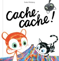 Terkel Risbjerg - Les p'tits chats  : Cache-cache !.