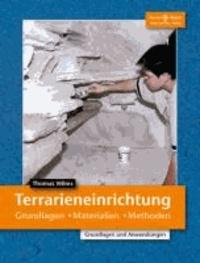 Terrarieneinrichtung - Grundlagen, Materialien, Methoden.