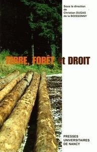 Christian Dugas de La Boissonny - Terre, forêt et droit - Actes des journées internationales d'histoire du droit, Nancy (12-15 juin 2002).