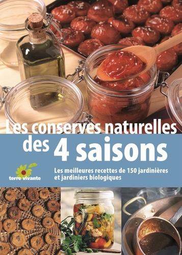 Terre vivante - Les conserves naturelles des 4 saisons - Les meilleures recettes de 150 jardinières et jardiniers biologiques.