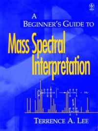A Beginners Guide to Mass Spectral Interpretation - Edition anglaise.pdf