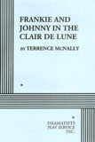 Terrence McNally - Frankie and Johnny in the Clair de Lune.