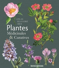 Terres éditions - Atlas illustré des plantes médicinales et curatives.