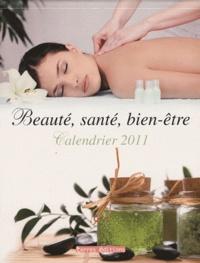 Terres éditions - Calendrier 2011 Beauté, santé, bien-être.