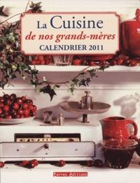 Terres éditions - Calendrier 2011 La Cuisine de nos grands-mères.