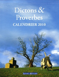Terres éditions - Dictons & proverbes - Calendrier 2010.
