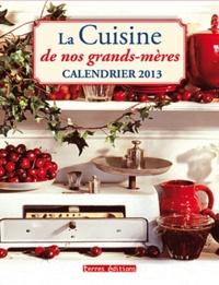 Terres éditions - La Cuisine de nos grands-mères - Calendrier 2013.