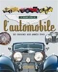 Terres éditions - Le grand livre de l'automobile - Des origines aux années 1940.