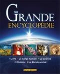 Terres éditions - Ma grande encyclopédie - Géographie, animaux, histoire, art, science et technologie, corps humain.