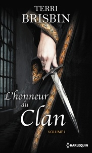 Terri Brisbin - L'honneur du clan Tome 1 : La flamme des Highlands ; A la merci du highlander.
