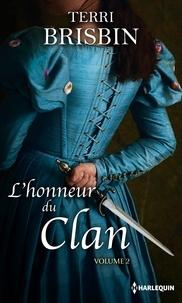 Terri Brisbin - L'honneur du clan Tome 2 : La tentation du highlander ; Une favorite insaisissable.