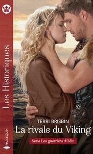 Terri Brisbin - Les guerriers d'Odin 5 : La rivale du viking.