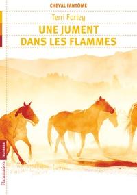 Terri Farley - Cheval fantôme Tome 3 : Une jument dans les flammes.
