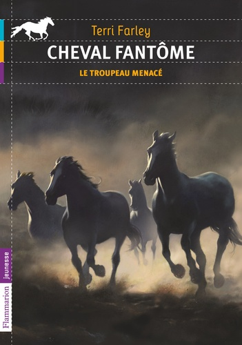 Terri Farley - Cheval fantôme Tome 6 : Le troupeau menacé.