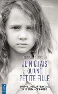 Je n'étais qu'une petite fille - Terrie O'Brian |