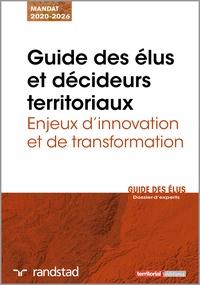 Territorial Editions - Guide des élus et décideurs territoriaux - Enjeux d'innovation et de transformation.