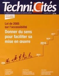 Territorial Editions - Techni.Cités N° 274, 8 septembre  : Loin de 2005 sur l'accessibilité - Donner du sens pour faciliter sa mise en oeuvre.