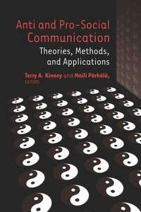 Terry a. Kinney et Maili Pörhölä - Anti and Pro-Social Communication - Theories, Methods, and Applications.