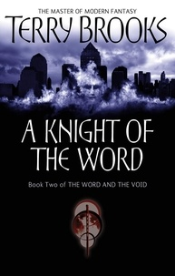 Terry Brooks - A Knight Of The Word - The Word and the Void: Book Two.