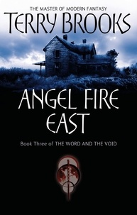 Terry Brooks - Angel Fire East - The Word and the Void Series: Book Three.