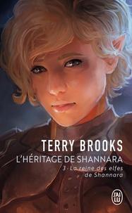 Terry Brooks - L'Héritage de Shannara Tome 3 : La reine des elfes de Shannara.