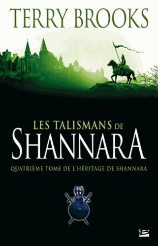 L'Héritage de Shannara Tome 4 Les Talismans de Shannara