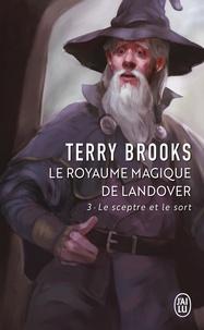 Terry Brooks - Le Royaume magique de Landover Tome 3 : Le Sceptre et le Sort.