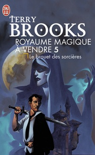 Terry Brooks - Le Royaume magique de Landover Tome 5 : Le brouet des sorcières.