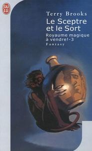 Terry Brooks - Royaume magique à vendre ! Tome 3 : Le sceptre et le sort.