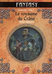 Terry Brooks - Shannara Tome 2 : Le royaume du crâne.