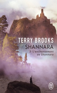 Terry Brooks - Shannara Tome 3 : L'enchantement de Shannara.