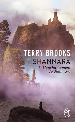 Terry Brooks - Shannara Tome 3 : L'enchantement de Shannara.