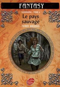 Terry Brooks - Shannara Tome 4 : Le pays sauvage.